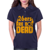 26ers Are Not Dead Womens Polo