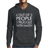4 Out of 3 People Struggle With Maths Mens Hoodie
