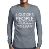 4 Out of 3 People Struggle With Maths Mens Long Sleeve T-Shirt
