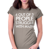 4 Out of 3 People Struggle With Maths Womens Fitted T-Shirt