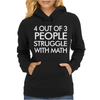 4 Out of 3 People Struggle With Maths Womens Hoodie