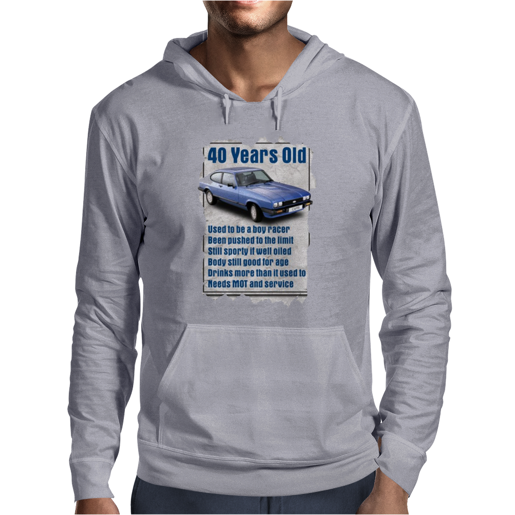 40 Year Old Ford Capri, Funny Quote Ideal Birthday Gift Present Mens Hoodie