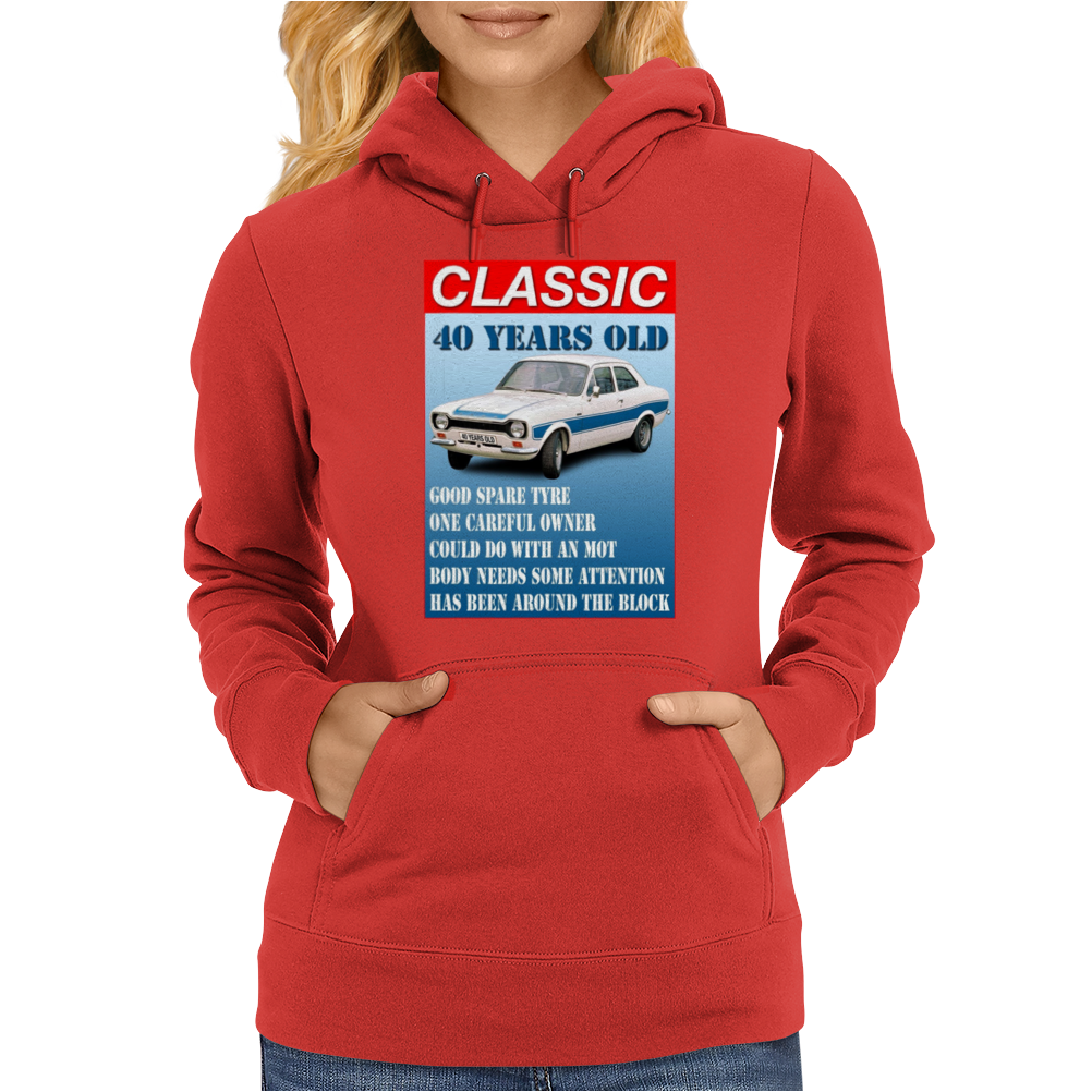 40 Year Old Ford Escort Funny Quote Ideal Birthday Present Womens Hoodie