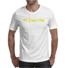 40 Year Old Mens T-Shirt