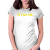 40 Year Old Womens Fitted T-Shirt