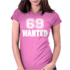 69 Wanted Funny Womens Fitted T-Shirt