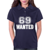 69 Wanted Funny Womens Polo