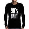 90's Baby Mens Long Sleeve T-Shirt