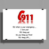 911:What is your emergency ...Ilove you, hang up no you hang up first hang up! Poster Print (Landscape)