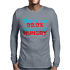 99% CHANCE HUNGRY Mens Long Sleeve T-Shirt