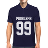 99 Problems Mens Polo