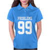 99 Problems Womens Polo