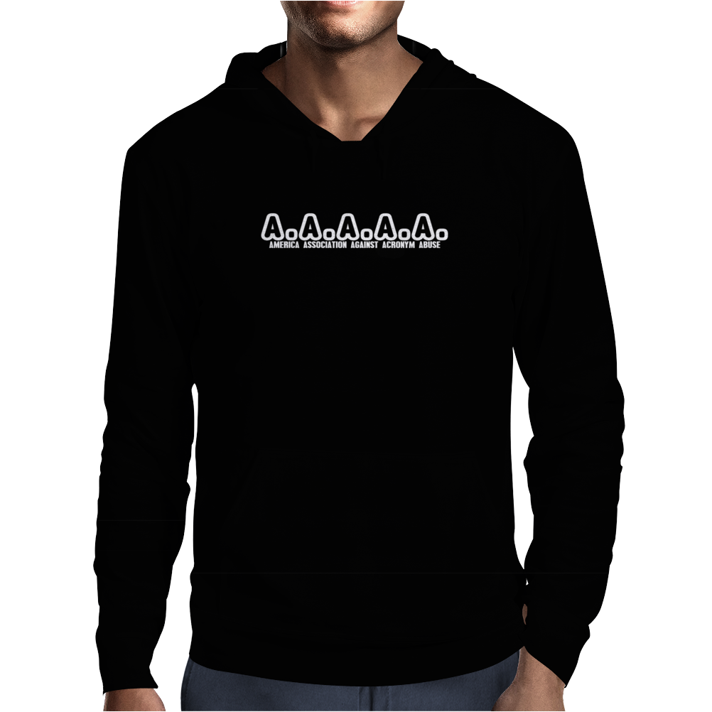 A a a a a  america association against acronym abuse Funny Humor Geek Mens Hoodie