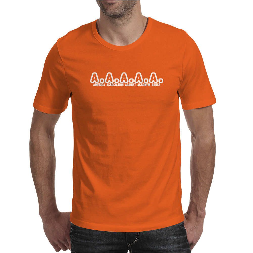 A a a a a  america association against acronym abuse Funny Humor Geek Mens T-Shirt