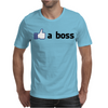 a boss2. Mens T-Shirt