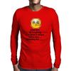 A full 50% of everything I I'm about to tell you will be lies ,, including this Mens Long Sleeve T-Shirt