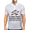 A MAN'S MOST EXPENSIVE HOBBY Mens Polo