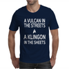 A Vulcan In The Streets A Kligon In The Sheets Mens T-Shirt