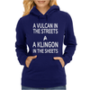 A Vulcan In The Streets A Kligon In The Sheets Womens Hoodie