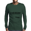 A Wah Duh Dem Mens Long Sleeve T-Shirt