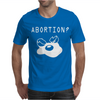 Abortion Mens T-Shirt