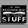 Accountants know stuff Poster Print (Landscape)