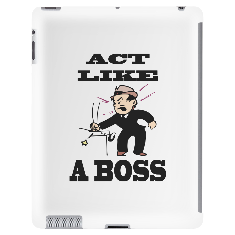 Act like a boss Tablet