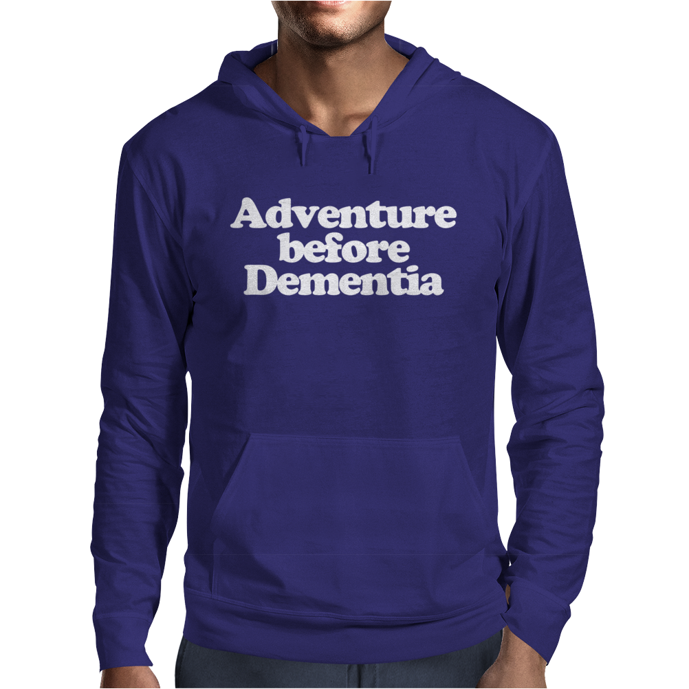 Adventure Before Dementia Funny Mens Hoodie