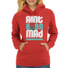 Aint Even Mad Womens Hoodie