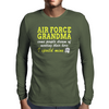 AIR FORCE GRANDMA SOME PEOPLE DREAM OF MEETING THEIR HERO I SPOILED MINE Mens Long Sleeve T-Shirt
