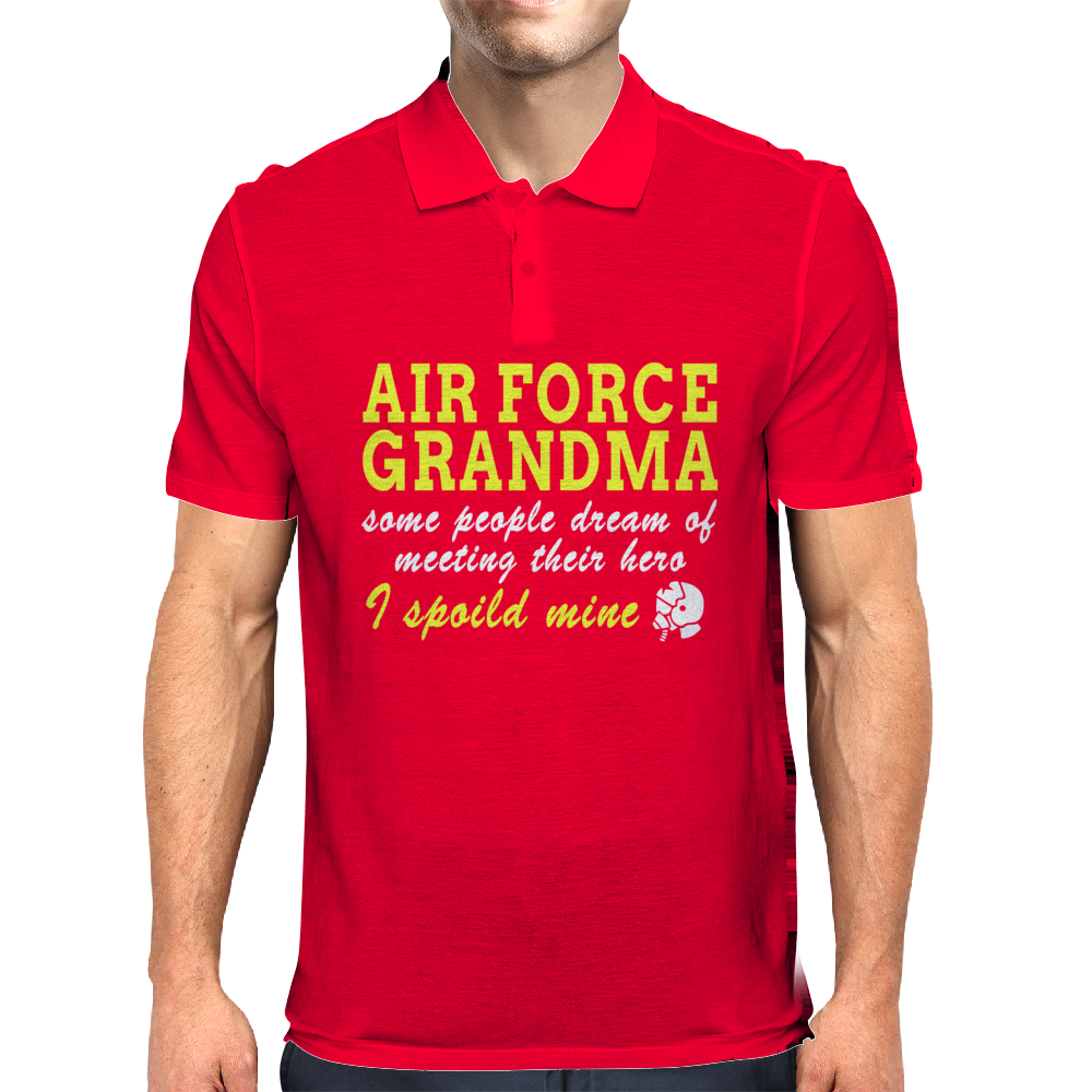 AIR FORCE GRANDMA SOME PEOPLE DREAM OF MEETING THEIR HERO I SPOILED MINE Mens Polo