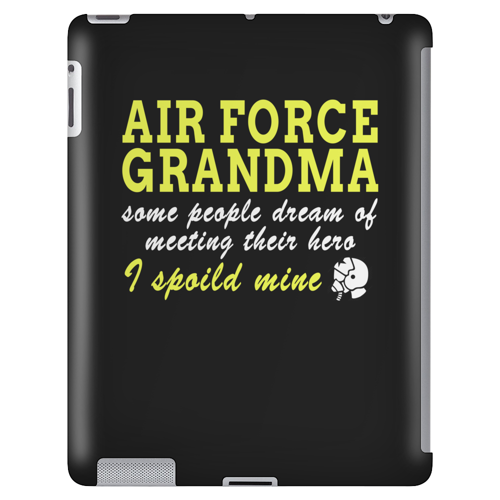 AIR FORCE GRANDMA SOME PEOPLE DREAM OF MEETING THEIR HERO I SPOILED MINE Tablet (vertical)