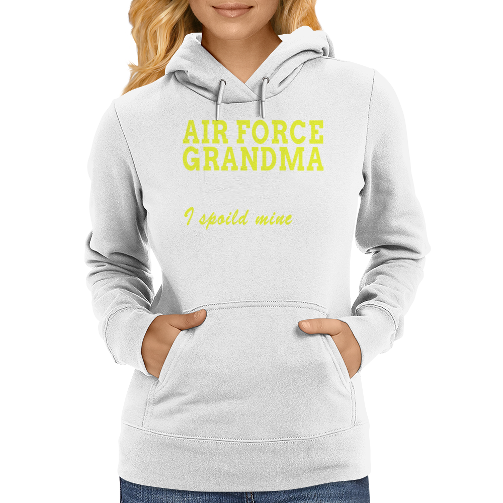 AIR FORCE GRANDMA SOME PEOPLE DREAM OF MEETING THEIR HERO I SPOILED MINE Womens Hoodie