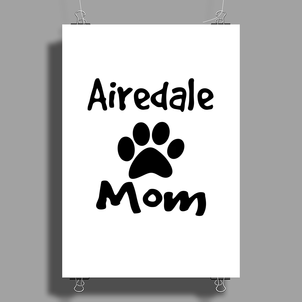 Airedale Mom Poster Print (Portrait)