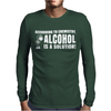 Alcohol Is A Solution Mens Long Sleeve T-Shirt
