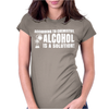 Alcohol Is A Solution Womens Fitted T-Shirt