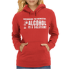 Alcohol Is A Solution Womens Hoodie