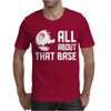 ALL ABOUT THAT BASE Mens T-Shirt