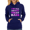 ALL ABOUT THAT BASS Womens Hoodie