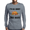 ALL ABOUT THAT BASTE Mens Long Sleeve T-Shirt