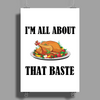 ALL ABOUT THAT BASTE Poster Print (Portrait)