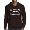 All Great Men Have Moustaches Mens Hoodie