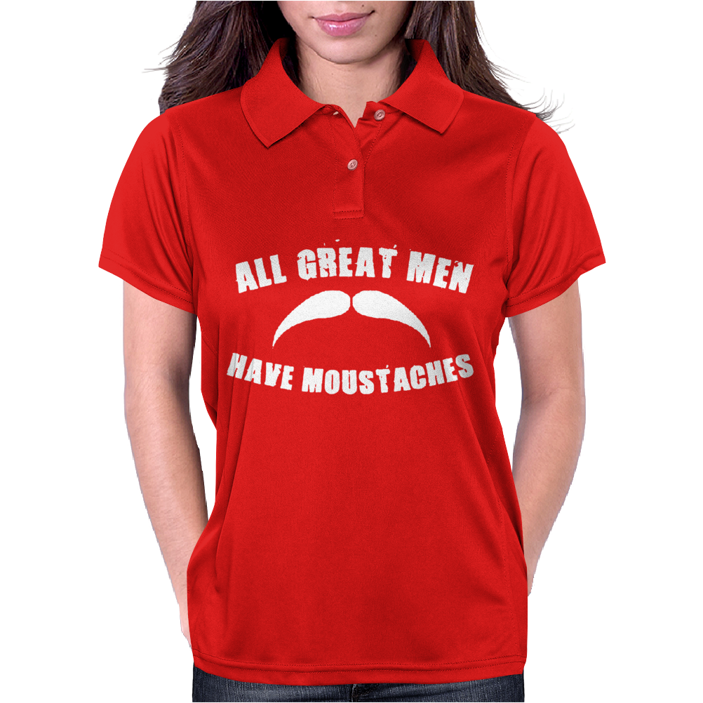All Great Men Have Moustaches Womens Polo