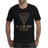 ALL I CARE ABOUT IS PIZZA Mens T-Shirt