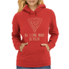 ALL I CARE ABOUT IS PIZZA Womens Hoodie