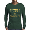 All I Need is Coffee and Mascara Faux Gold Foil Mens Long Sleeve T-Shirt
