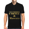 All I Need is Coffee and Mascara Faux Gold Foil Mens Polo