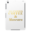 All I Need is Coffee and Mascara Faux Gold Foil Tablet (vertical)