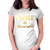 All I Need is Coffee and Mascara Faux Gold Foil Womens Fitted T-Shirt