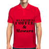 All I Need is Coffee and Mascara  Mens Polo